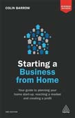 Starting a Business From Home: Your Guide to Planning Your Home Start-up, Reaching a Market and Creating a Profit 3ed
