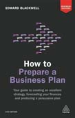 How to Prepare a Business Plan: Your Guide to Creating an Excellent Strategy, Forecasting Your Finances and Producing a Persuasive Plan 6ed