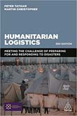 Humanitarian Logistics: Meeting the Challenge of Preparing For and Responding To Disasters 3ed
