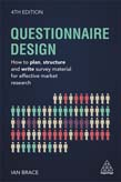 Questionnaire Design: How to Plan, Structure and Write Survey Material for Effective Market Research 4ed