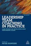 Leadership Team Coaching in Practice: Case Studies on Developing High-Performing Teams 2ed