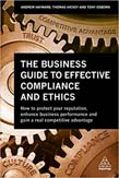 Business Guide to Effective Compliance and Ethics: Why Compliance isn't Working - and How to Fix it