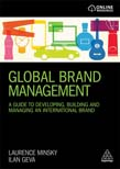 Global Brand Management: A Guide to Developing, Building & Managing an International Brand