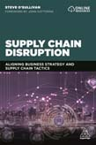 Supply Chain Disruption: Aligning Business Strategy and Supply Chain Tactics