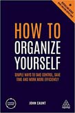 How to Organize Yourself: Simple Ways to Take Control, Save Time and Work More Efficiently 6ed