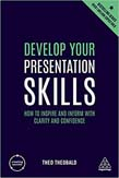 Develop Your Presentation Skills: How to Inspire and Inform with Clarity and Confidence 4ed