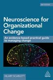 Neuroscience for Organizational Change: An Evidence-based Practical Guide to Managing Change 2ed
