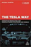 Tesla Way: The disruptive strategies and models of Teslism