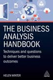 Business Analysis Handbook: Techniques and Questions to Deliver Better Business Outcomes
