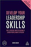 Develop Your Leadership Skills: Fast, Effective Ways to Become a Leader People Want to Follow 4ed