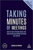 Taking Minutes of Meetings: How to Take Efficient Notes that Make Sense and Support Meetings that Matter 5ed