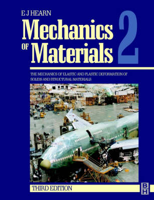 Mechanics of Materials 2: The Mechanics of Elastic and Plastic Deformation of Solids and Structural Materials