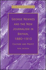 George Newnes and the New Journalism in Britain, 1880-1910
