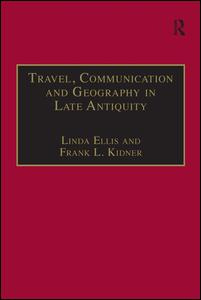 Travel, Communication and Geography in Late Antiquity