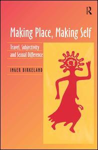 Making Place, Making Self
