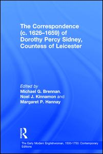 The Correspondence (c. 1626-1659) of Dorothy Percy Sidney, Countess of Leicester