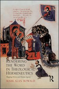 Rendering the Word in Theological Hermeneutics