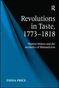 Revolutions in Taste, 1773–1818