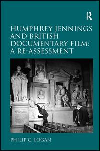 Humphrey Jennings and British Documentary Film: A Re-assessment
