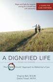 Dignified Life, Revised and Expanded: The Best Friends Approach to Alzheimer's Care: A Guide for Care Partners