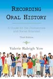 Recording Oral History: A Guide for the Humanities and Social Sciences 3ed