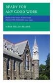 Ready for Any Good Work: History of the Sisters of Saint Joseph, Chestnut Hill, Philadelphia 1944 - 1999