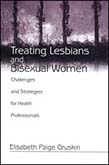 Treating Lesbians and Bisexual Women: Challenges and Strategies for Health Professionals