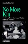 No More Kin: Exploring Race, Class, and Gender in Family Networks