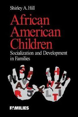 African American Children: Socialization and Development in Families