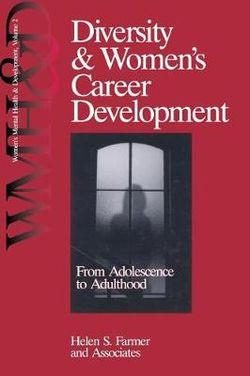 Diversity and Women's Career Development: From Adolescence to Adulthood