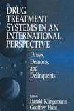 Drug Treatment Systems in an International Perspective: Drugs, Demons, and Delinquents