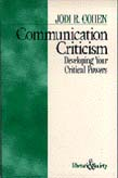 Communication Criticism: Developing Your Critical Powers