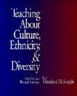 Teaching About Culture, Ethnicity, and Diversity: Exercises and Planned Activities