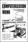 Computerization of Work: A Communication Perspective
