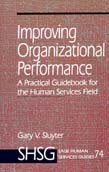 Improving Organizational Performance: a Practical Guidebook for the Human Services Field
