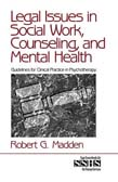Legal Issues in Social Work, Counseling, and Mental Health: Guidelines for Clinical Practice in Psychotherapy