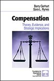 Compensation: Theory, Evidence, and Strategic Implications