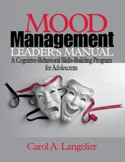 Mood Management Leader's Manual: A Cognitive-Behavioral Skills-Building Program for Adolescents