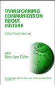 Transforming Communication About Culture: Critical New Directions