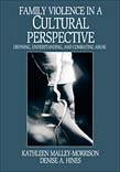 Family Violence in a Cultural Perspective: Defining, Understanding, and Combating Abuse