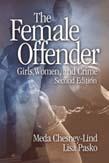 Female Offender: Girls, Women and Crime 2ed