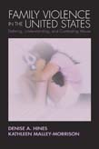 Family Violence in the United States: Defining, Understanding, and Combating Abuse