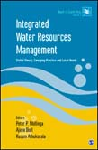 Integrated Water Resources Management: Global Theory, Emerging Practice and Local Needs