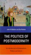 Politics of Postmodernity: An Introduction to Contemporary Politics and Culture