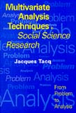Multivariate Analysis Techniques in Social Science Research: From Problem to Analysis