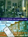 Consumption and Everyday Life