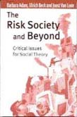 Risk Society and Beyond: Critical Issues for Social Theory