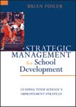 Strategic Management for School Development: Leading Your School's Improvement Strategy 2ed