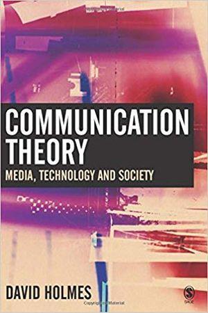 Communication Theory: Media, Technology and Society