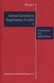 Central Currents in Organizations Studies I: Vols 1-4 Frameworks and Applications